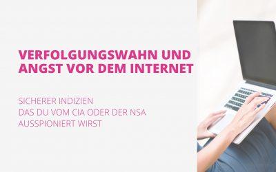 Verfolgungswahn und die Angst vor dem Internet