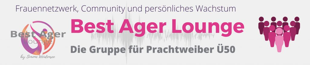 Best Ager Lounge, Simone Weidensee, Frauen Ü50, 50Plus, community, Facebookgruppe