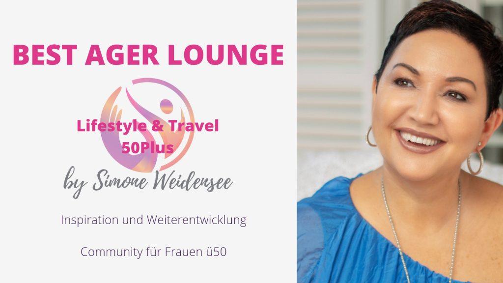 Best Ager Lounge, Lifestyle, Reisen Ü50, 50 Plus, Simone Weidensee