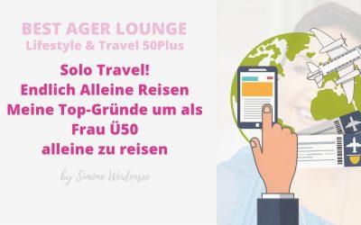 Solo Travel! Endlich Alleine Reisen Ü50