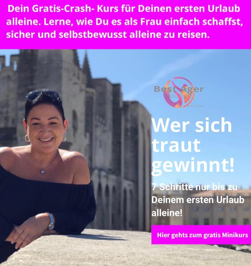 Best Ager Lounge, Ü50 Blog, 50 Plus reisen, alleine reisen , Alleine Urlaub machen, Simone Weidensee, Onlinekurs reisen