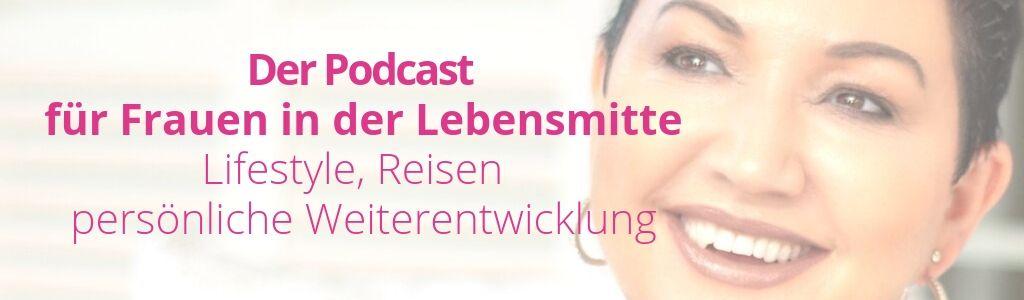 Lifestyle 50Plus, Sichtbarkeit, Frauen ü50, Podcast, Simone Weidensee, Podcast für Frauen, Frauen Ü50, 50Plus, Lifestyle, reisen, persönliche Weiterentwicklung, Best Ager Lounge, 50Plus Blog, Ü50Blog