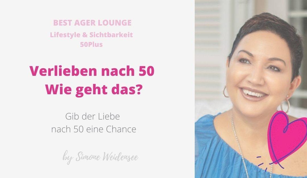 Verlieben nach 50 – Wie geht das?